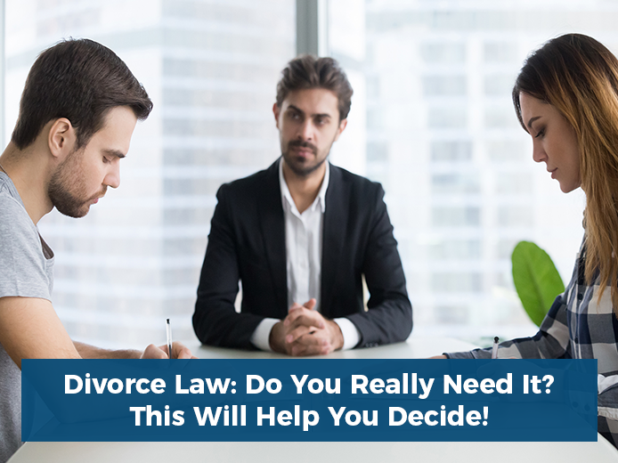Divorce Law - Do you really need it